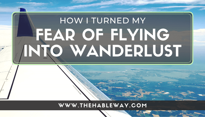 Turning My Fear of Flying Into Wanderlust
