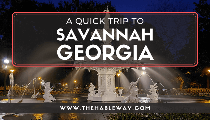 A Quick Trip To Savannah, GA