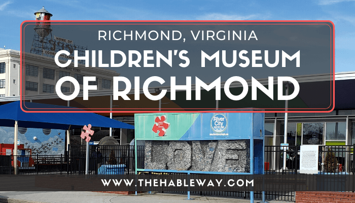 The Children's Museum of Richmond, VA – Four Locations!