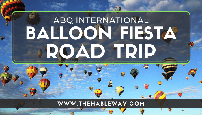 Albuquerque International Balloon Fiesta Road Trip 2017